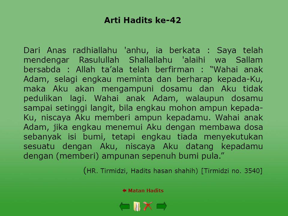 (HR. Tirmidzi, Hadits hasan shahih) [Tirmidzi no. 3540]
